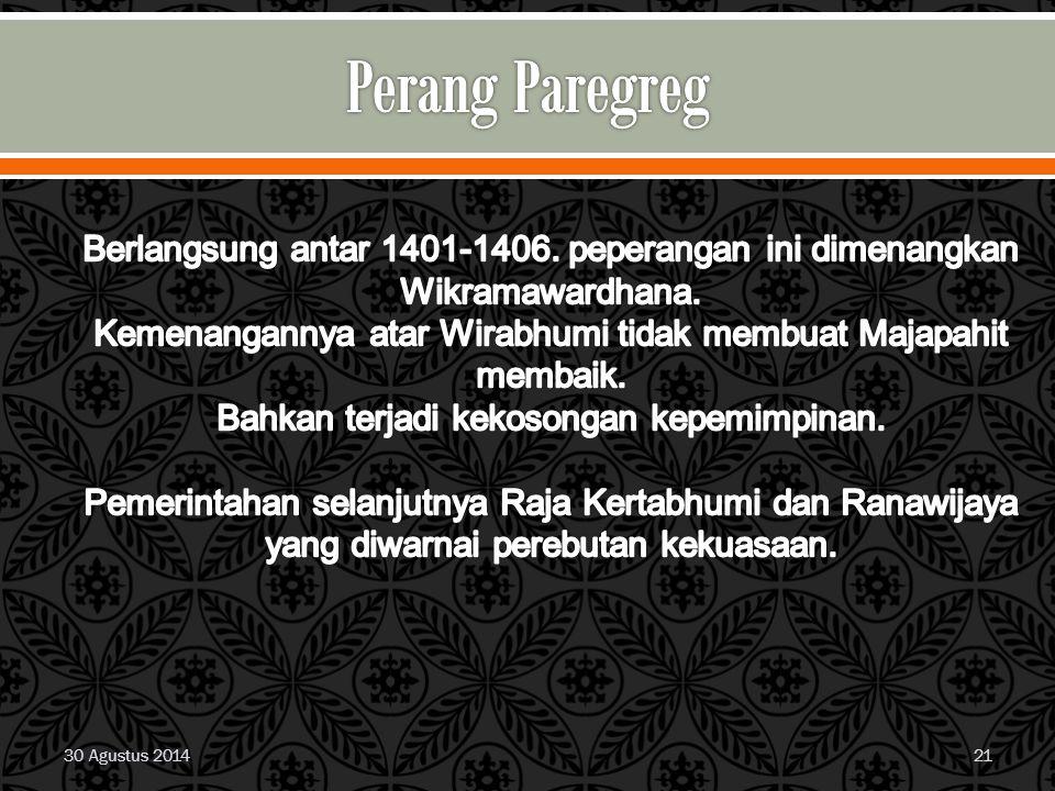 Perang Paregreg Berlangsung antar 1401-1406. peperangan ini dimenangkan Wikramawardhana.