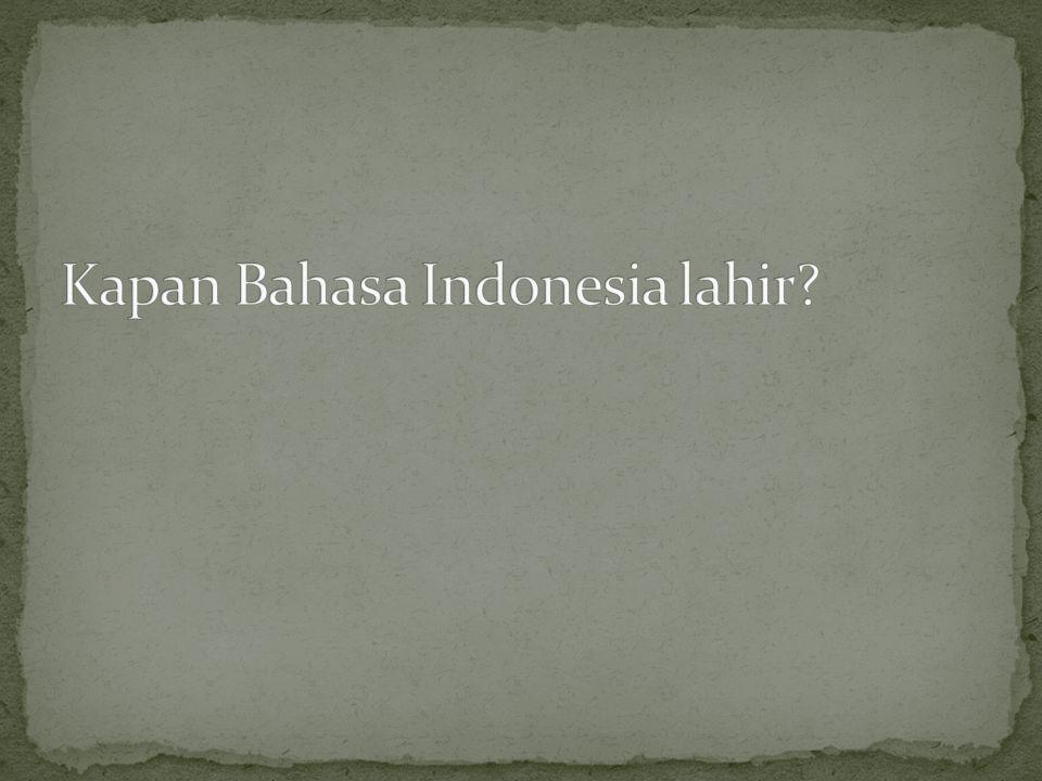 Kapan Bahasa Indonesia lahir