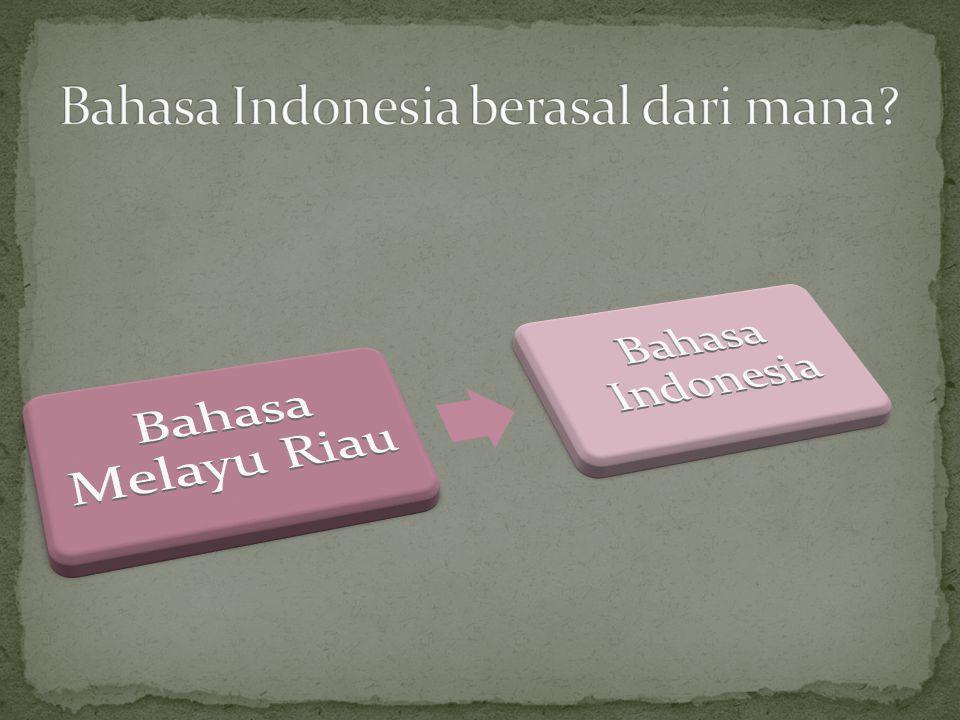 Bahasa Indonesia berasal dari mana