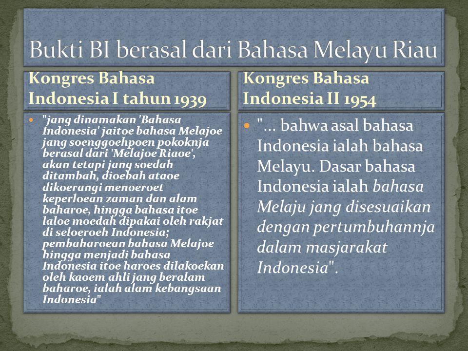 Bukti BI berasal dari Bahasa Melayu Riau