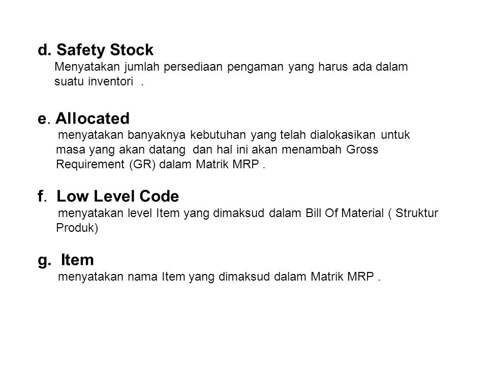 d. Safety Stock e. Allocated f. Low Level Code g. Item