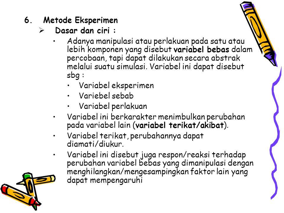 Metode Eksperimen Dasar dan ciri :