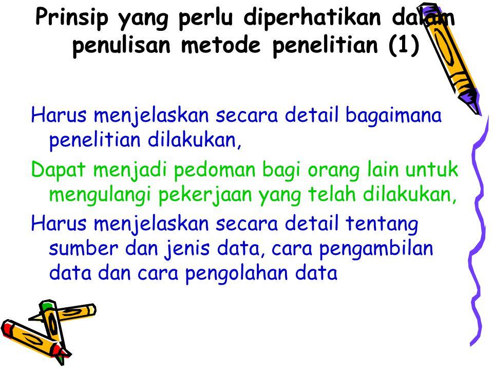 Prinsip yang perlu diperhatikan dalam penulisan metode penelitian (1)