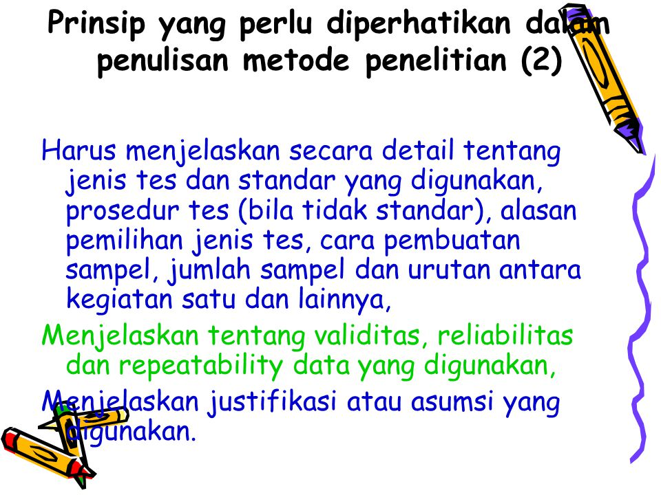 Prinsip yang perlu diperhatikan dalam penulisan metode penelitian (2)