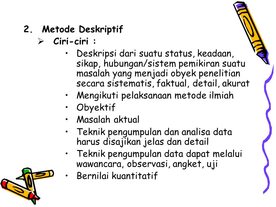 Metode Deskriptif Ciri-ciri :