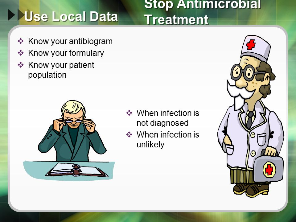 Stop Antimicrobial Treatment Use Local Data