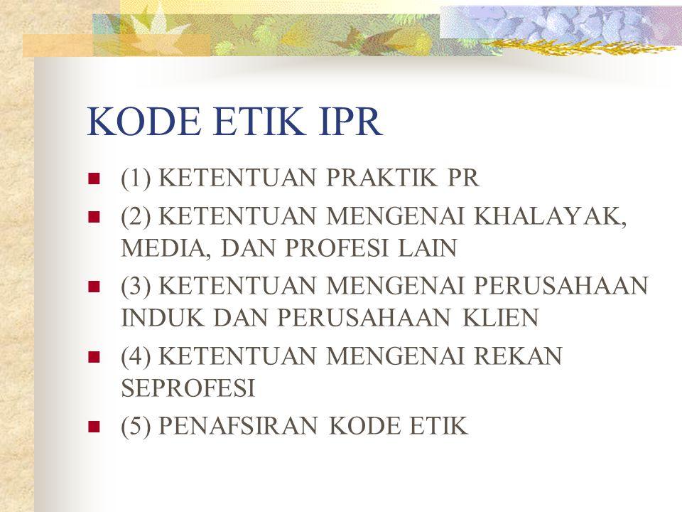 KODE ETIK IPR (1) KETENTUAN PRAKTIK PR