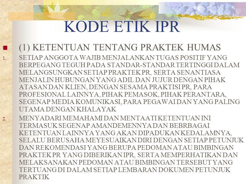 KODE ETIK IPR (1) KETENTUAN TENTANG PRAKTEK HUMAS