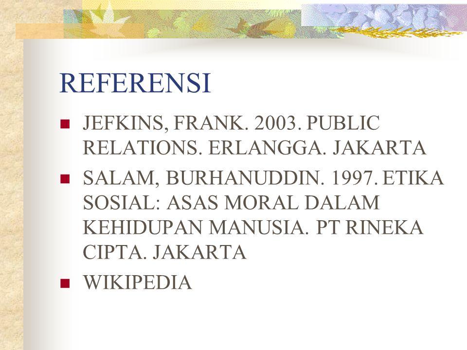 REFERENSI JEFKINS, FRANK. 2003. PUBLIC RELATIONS. ERLANGGA. JAKARTA