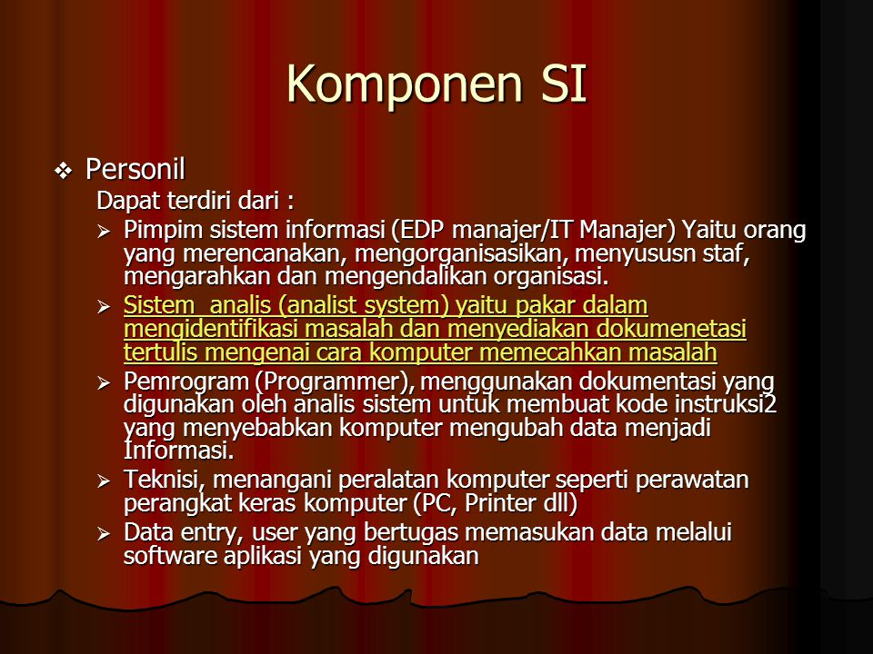 Komponen SI Personil Dapat terdiri dari :