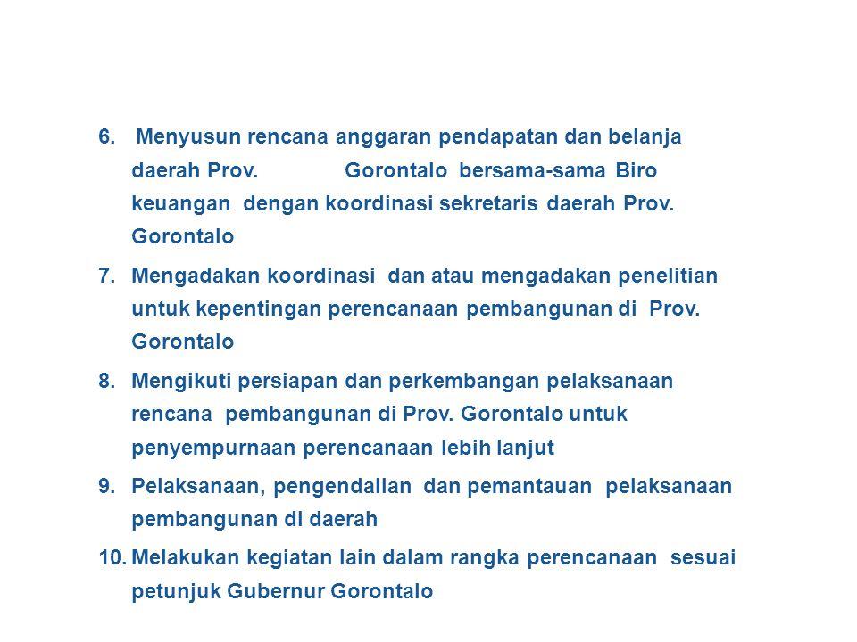 6. Menyusun rencana anggaran pendapatan dan belanja daerah Prov