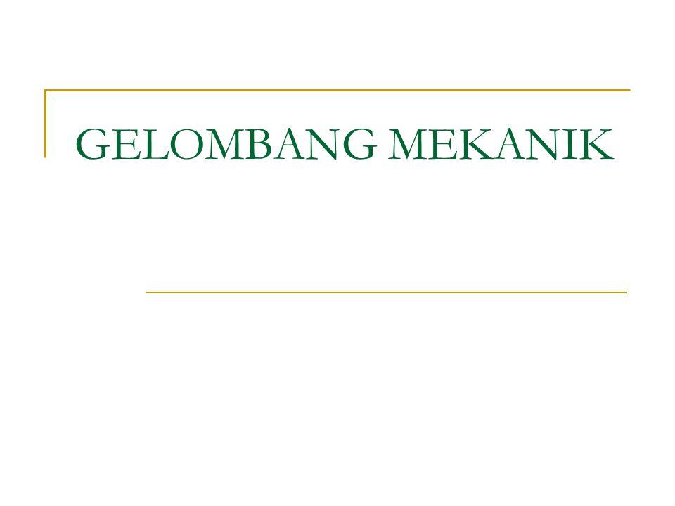 GELOMBANG MEKANIK