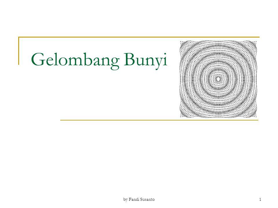 Gelombang Bunyi by Fandi Susanto