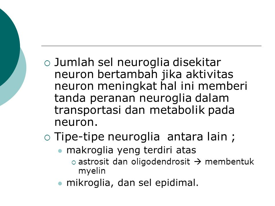 Tipe-tipe neuroglia antara lain ;