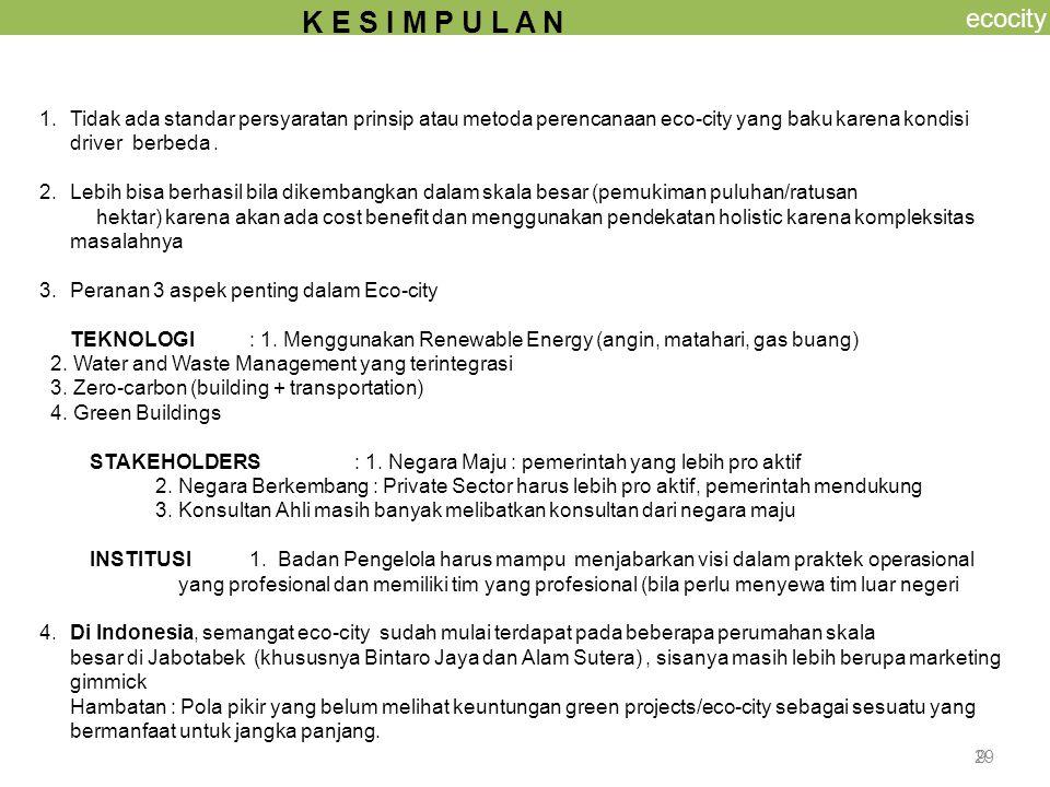 ecocity K E S I M P U L A N. Tidak ada standar persyaratan prinsip atau metoda perencanaan eco-city yang baku karena kondisi.