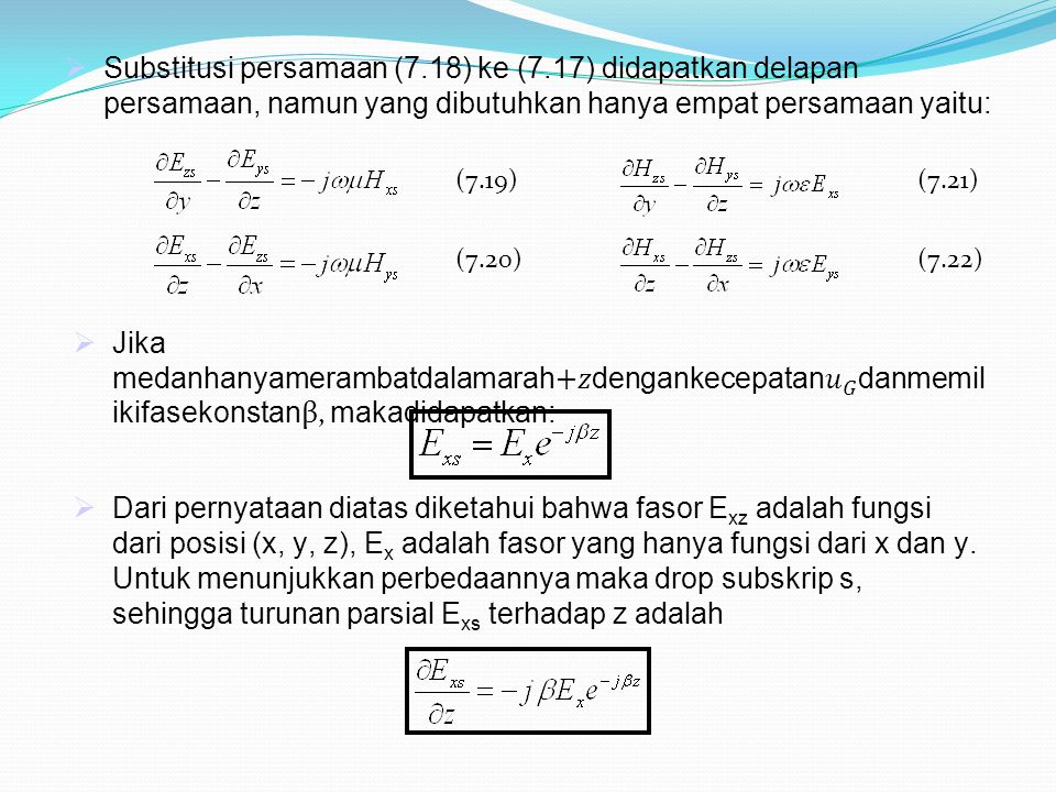 Substitusi persamaan (7. 18) ke (7