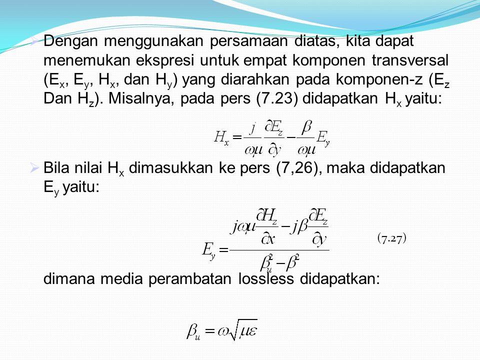 Bila nilai Hx dimasukkan ke pers (7,26), maka didapatkan Ey yaitu:
