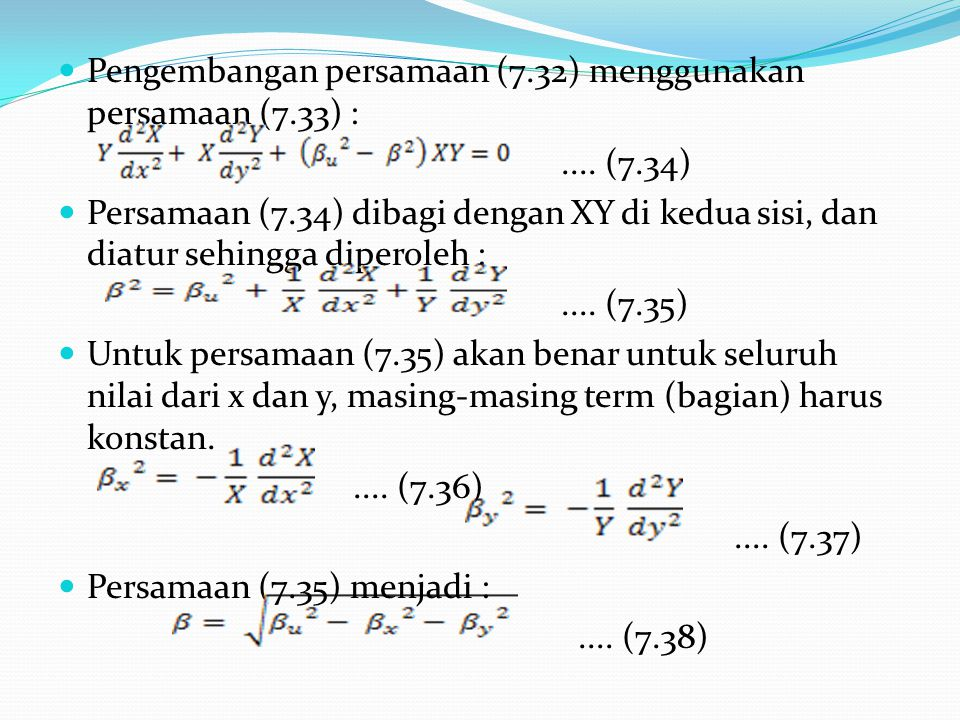 Pengembangan persamaan (7.32) menggunakan persamaan (7.33) :