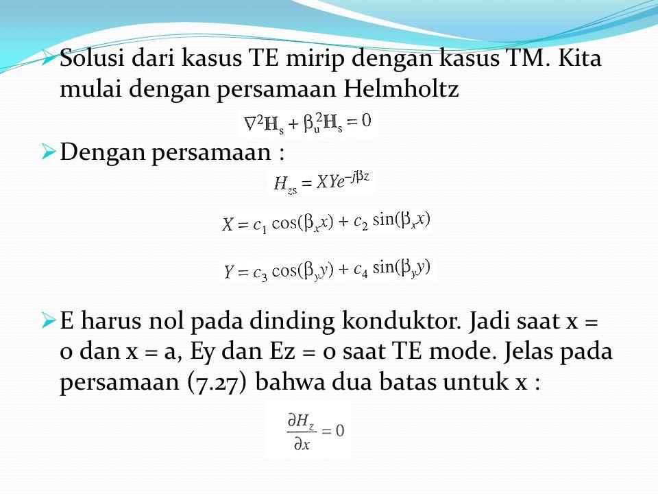 Solusi dari kasus TE mirip dengan kasus TM