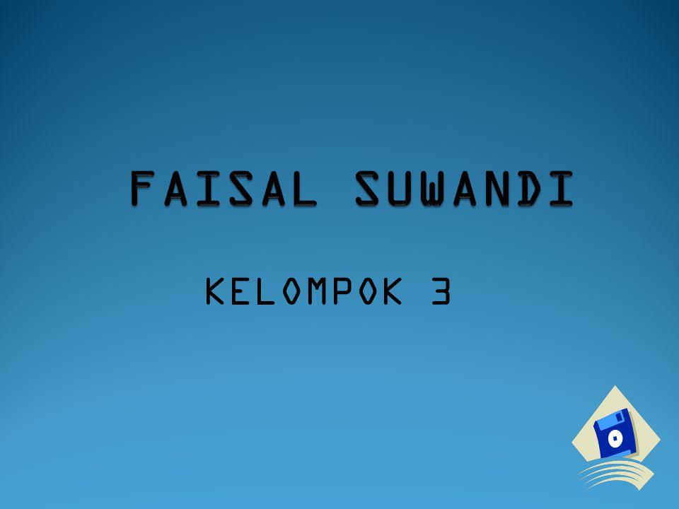 FAISAL SUWANDI KELOMPOK 3