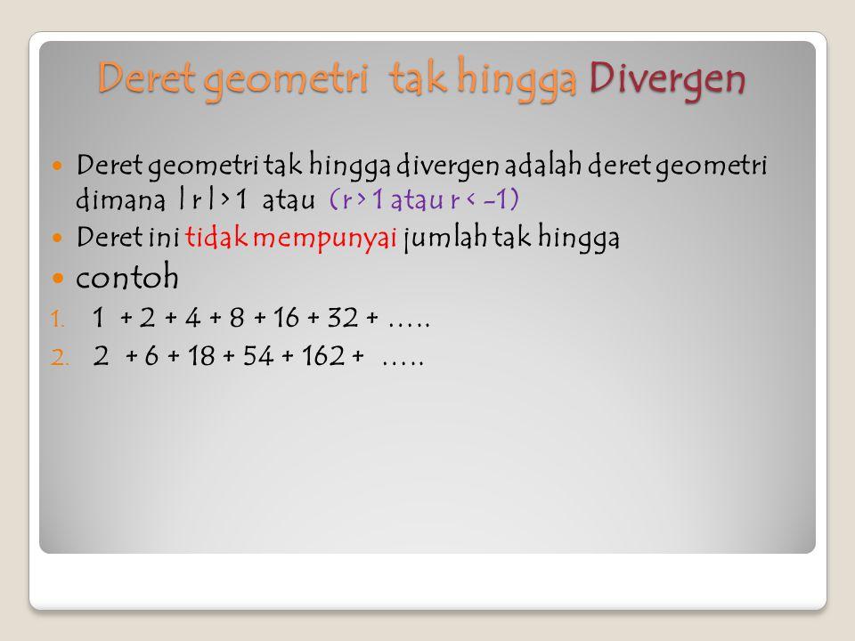 Deret geometri tak hingga Divergen