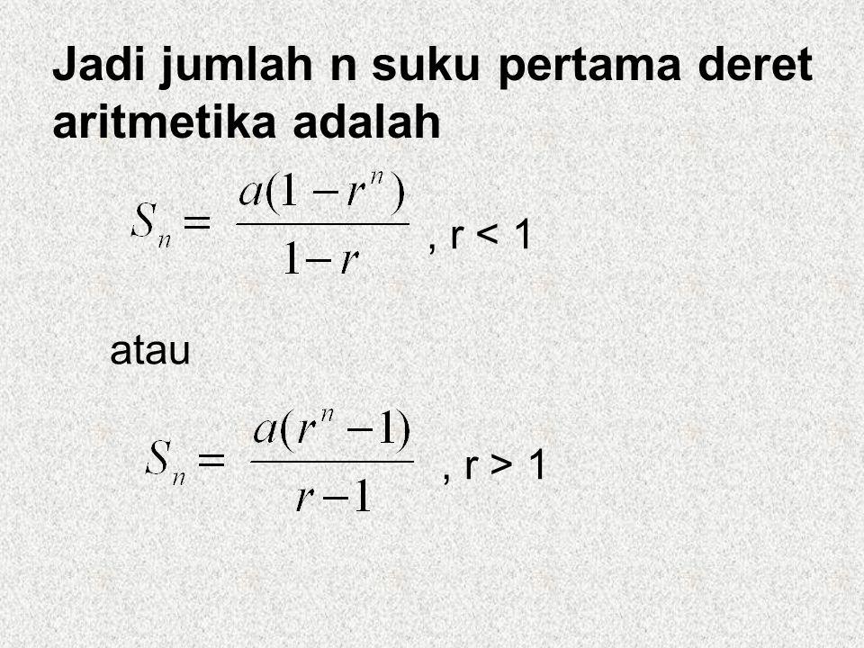 Jadi jumlah n suku pertama deret aritmetika adalah