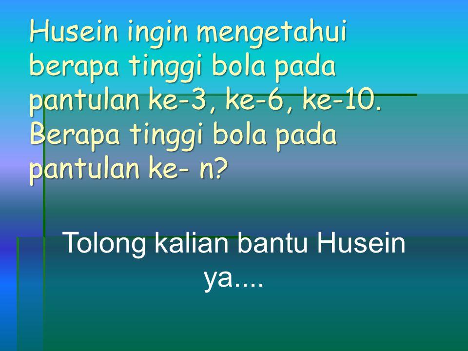 Tolong kalian bantu Husein ya....