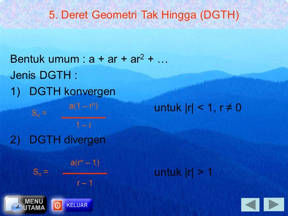 5. Deret Geometri Tak Hingga (DGTH)