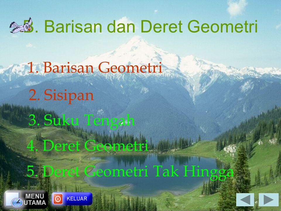 B. Barisan dan Deret Geometri