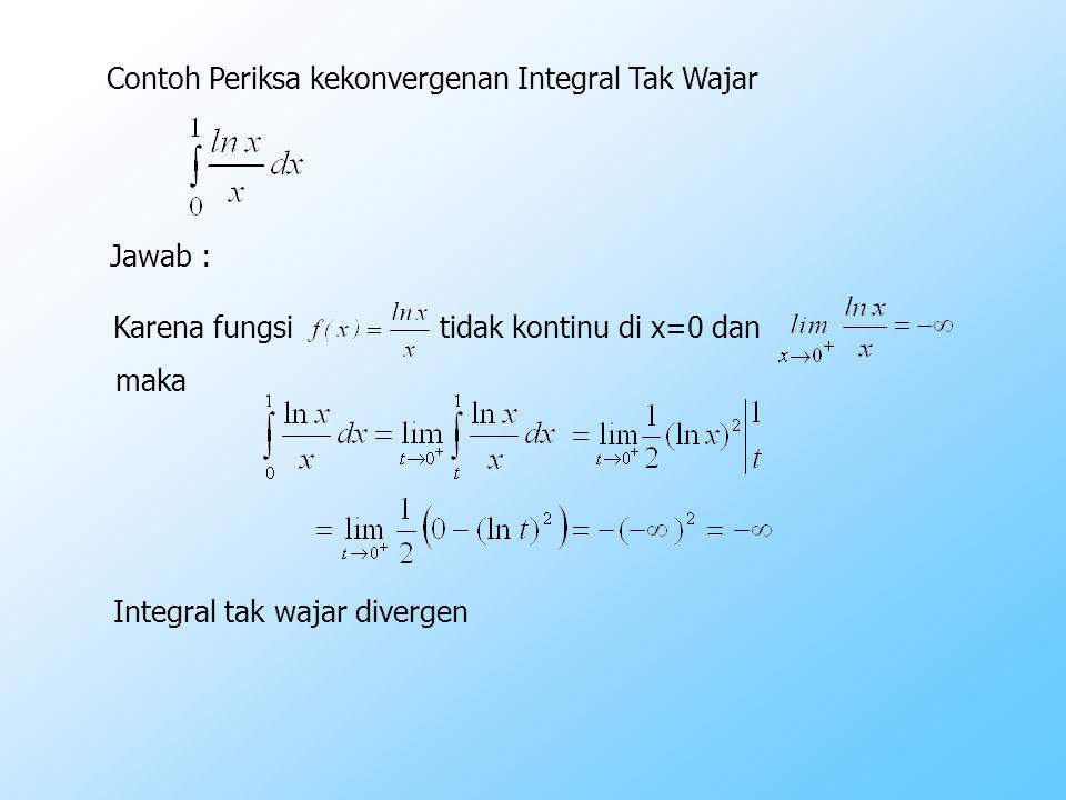 Contoh Periksa kekonvergenan Integral Tak Wajar