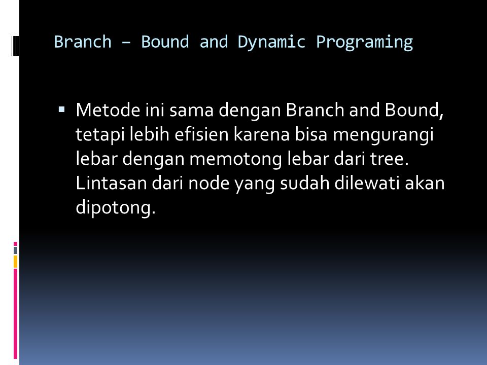 Branch – Bound and Dynamic Programing