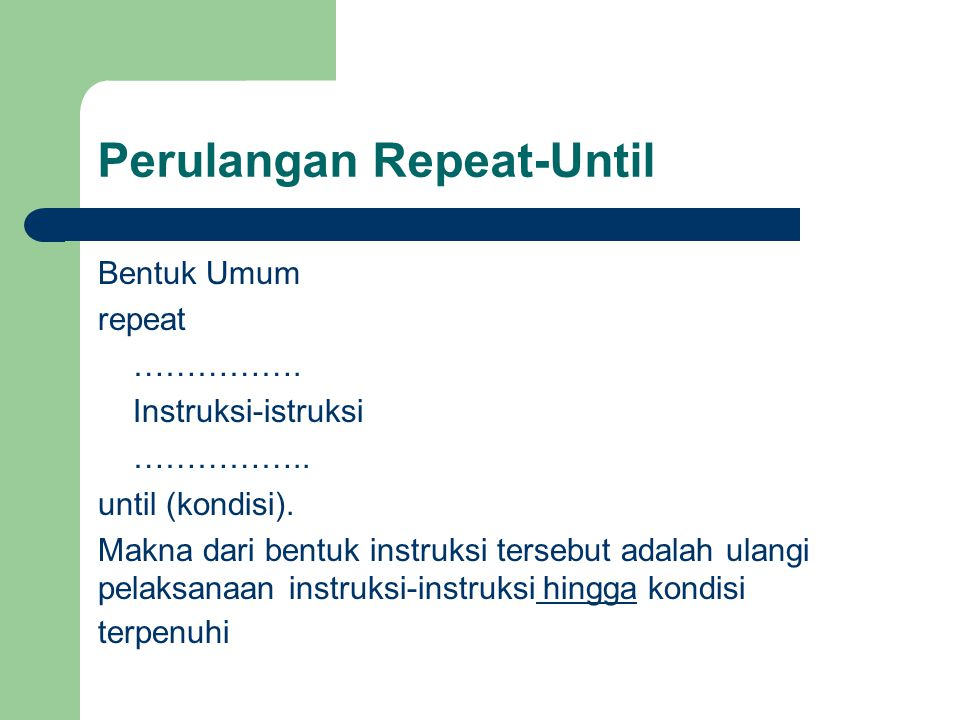 Perulangan Repeat-Until
