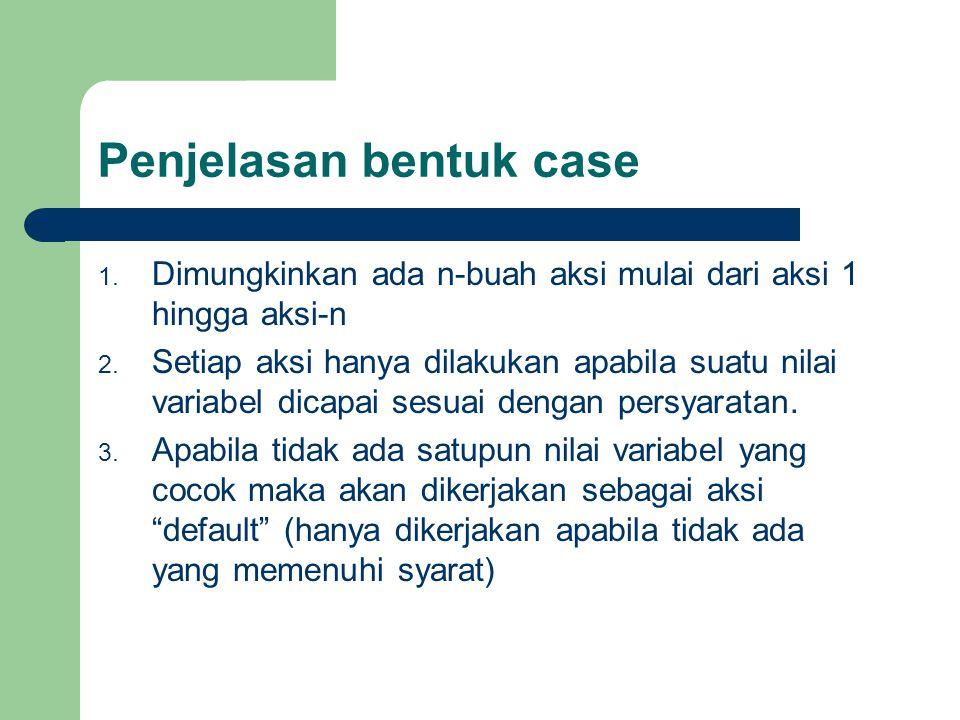 Penjelasan bentuk case
