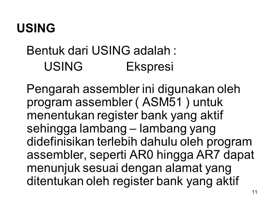 USING Bentuk dari USING adalah : USING Ekspresi.