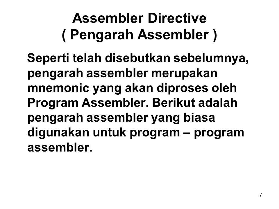 Assembler Directive ( Pengarah Assembler )