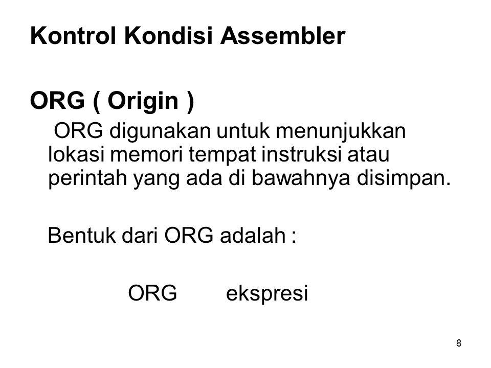 Kontrol Kondisi Assembler ORG ( Origin )