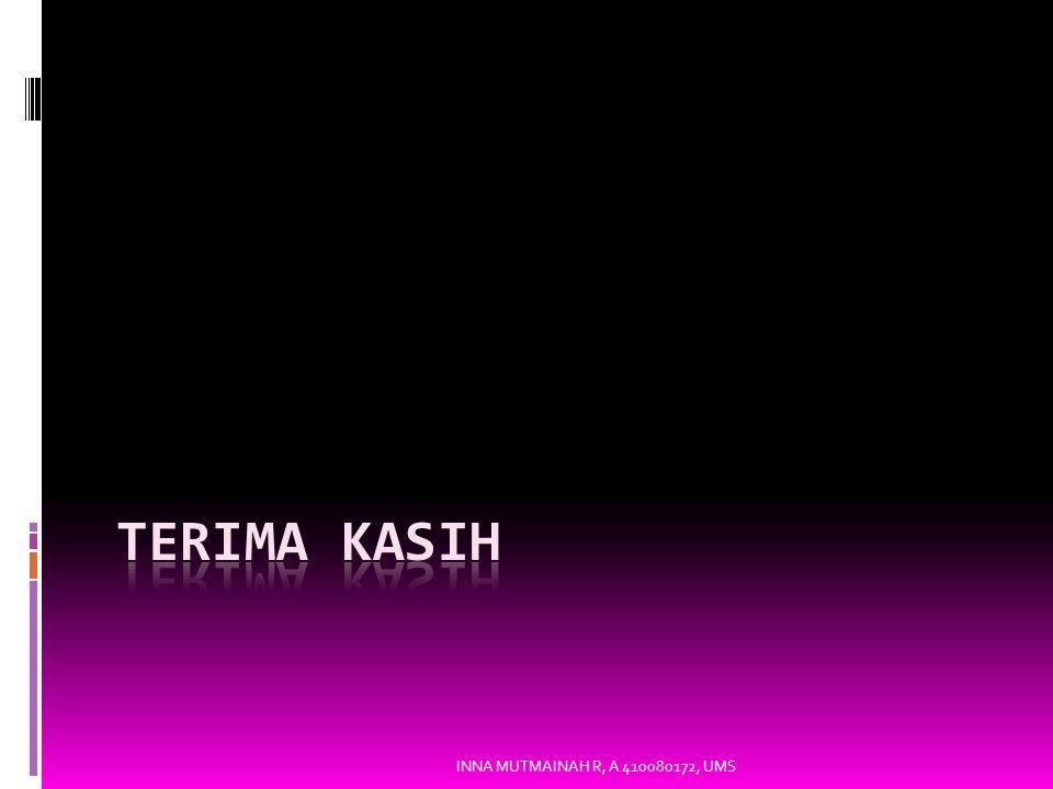TERIMA KASIH INNA MUTMAINAH R, A 410080172, UMS