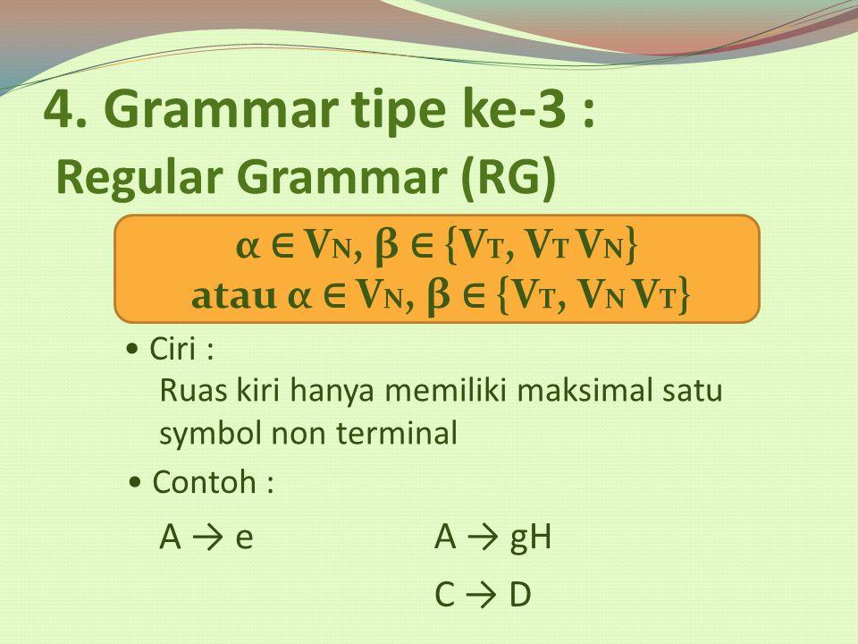 4. Grammar tipe ke-3 : Regular Grammar (RG)