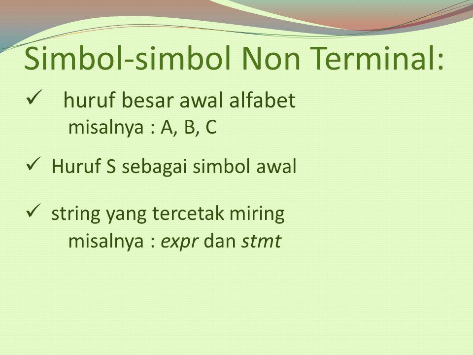 Simbol-simbol Non Terminal: