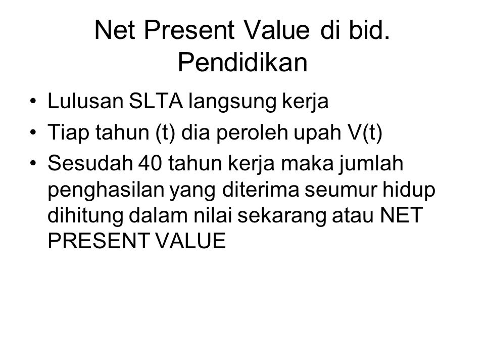 Net Present Value di bid. Pendidikan