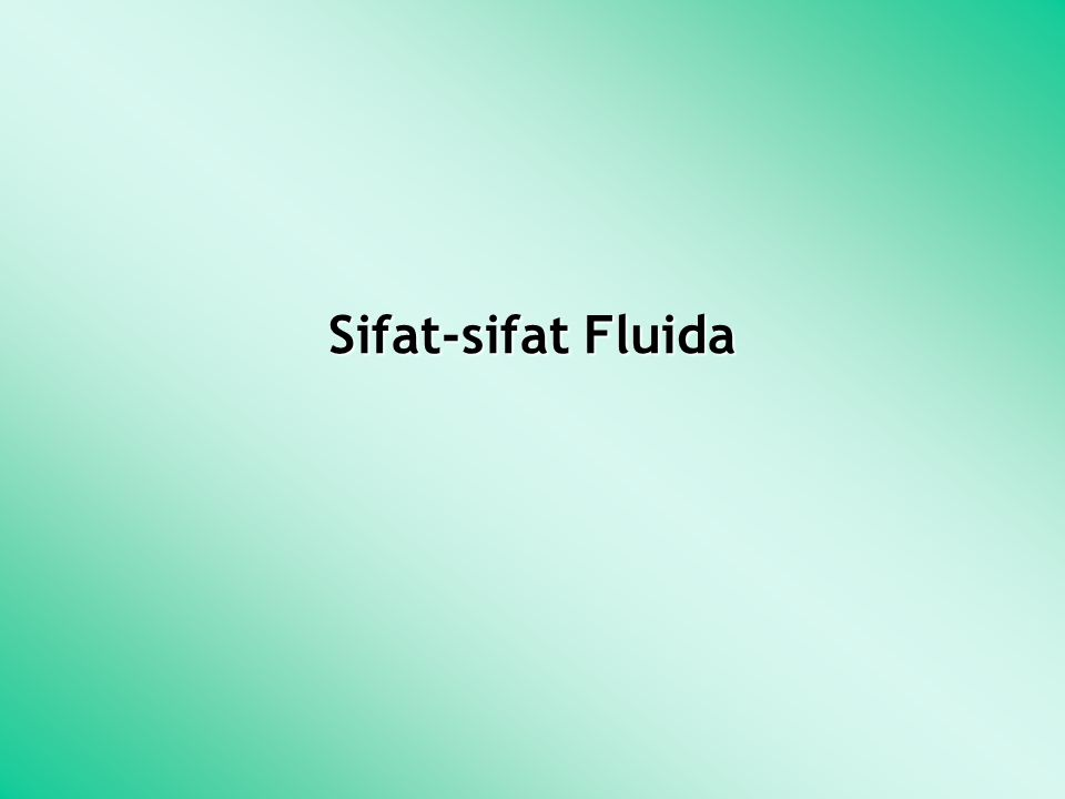 Sifat-sifat Fluida