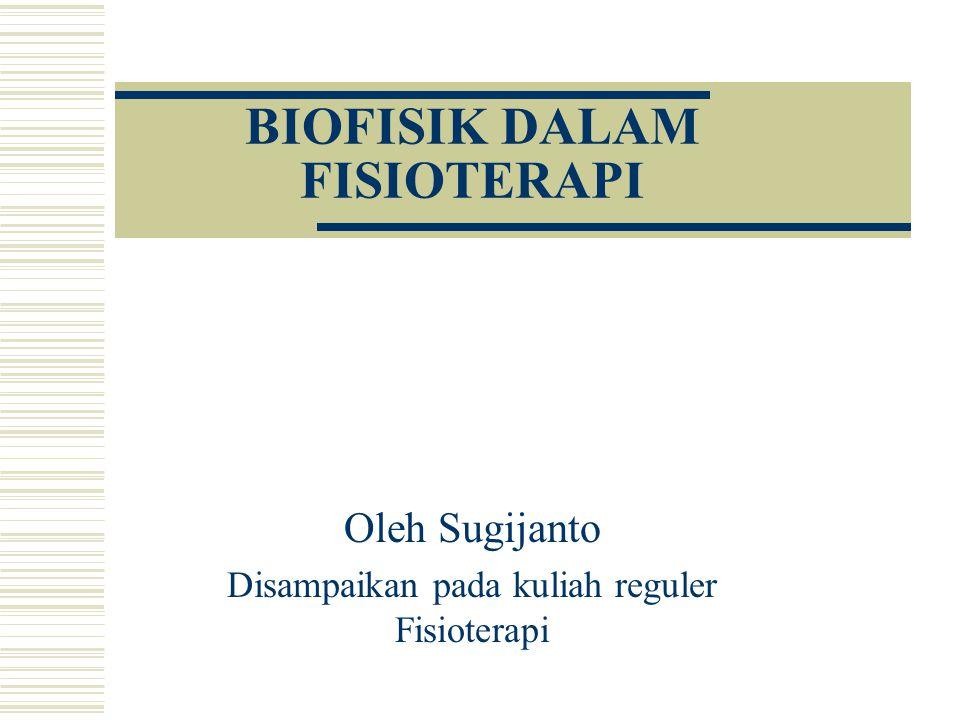 BIOFISIK DALAM FISIOTERAPI