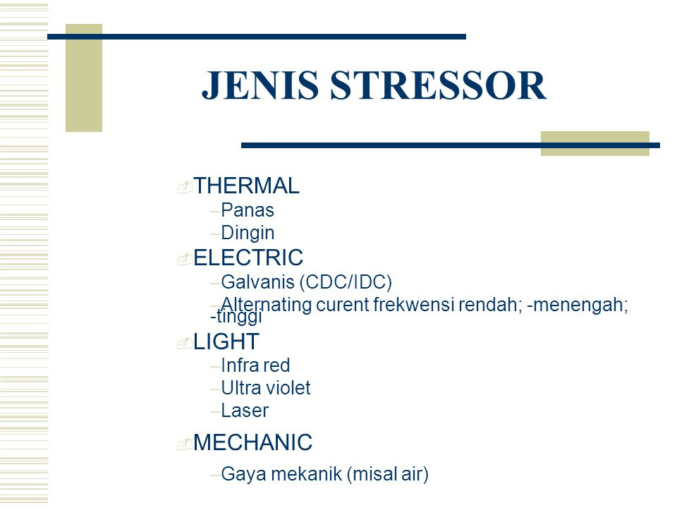 JENIS STRESSOR THERMAL ELECTRIC LIGHT MECHANIC Panas Dingin