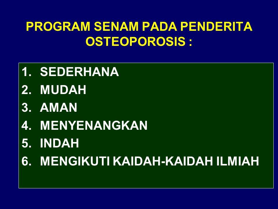 PROGRAM SENAM PADA PENDERITA OSTEOPOROSIS :