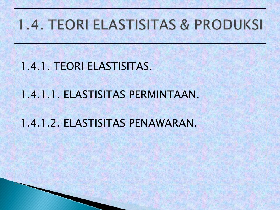 1.4. TEORI ELASTISITAS & PRODUKSI