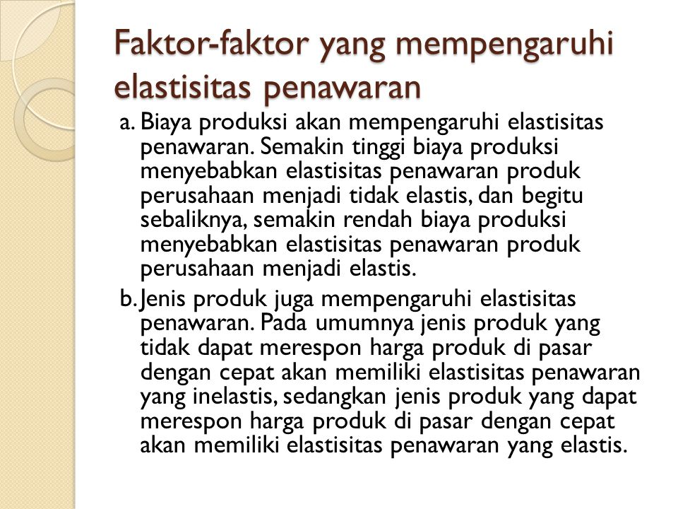 Faktor-faktor yang mempengaruhi elastisitas penawaran