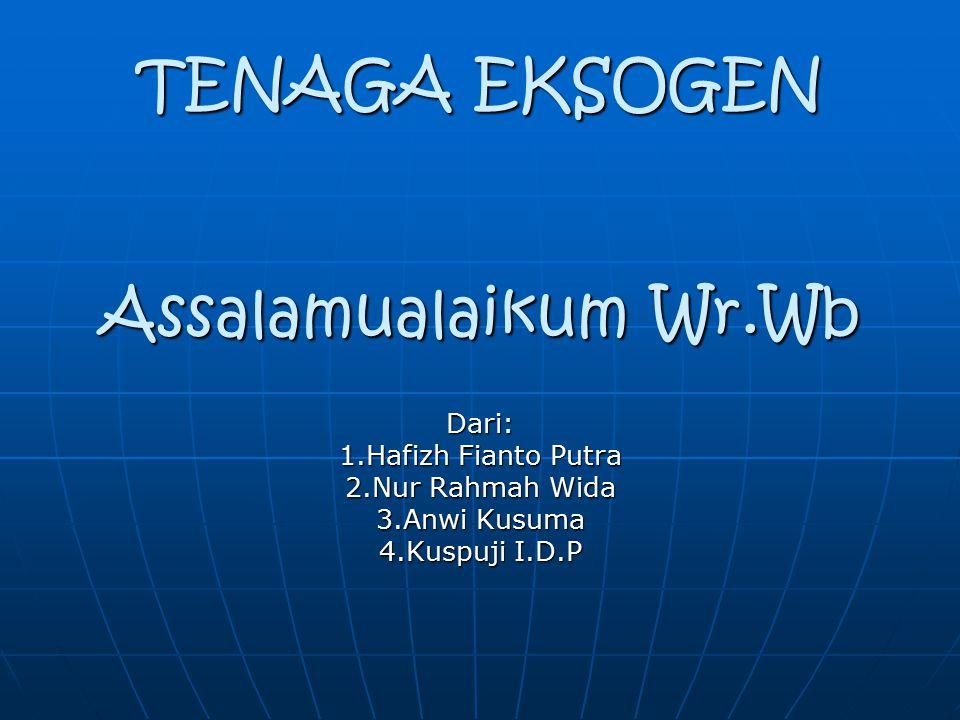 TENAGA EKSOGEN Assalamualaikum Wr.Wb