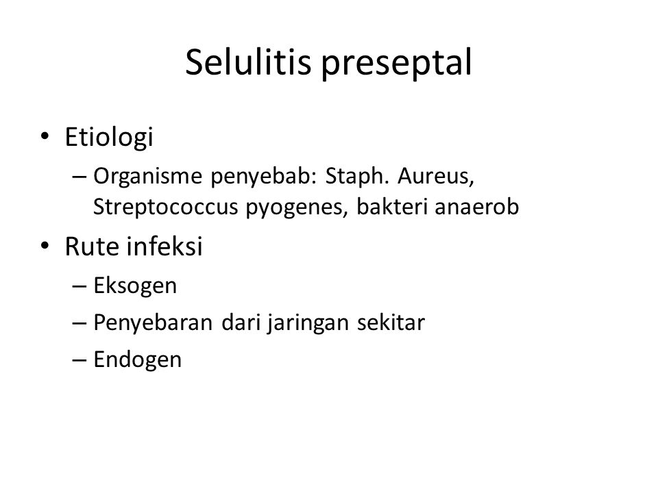 Selulitis preseptal Etiologi Rute infeksi