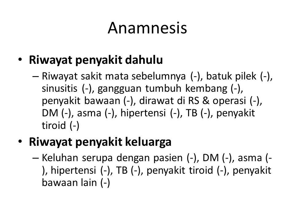 Anamnesis Riwayat penyakit dahulu Riwayat penyakit keluarga