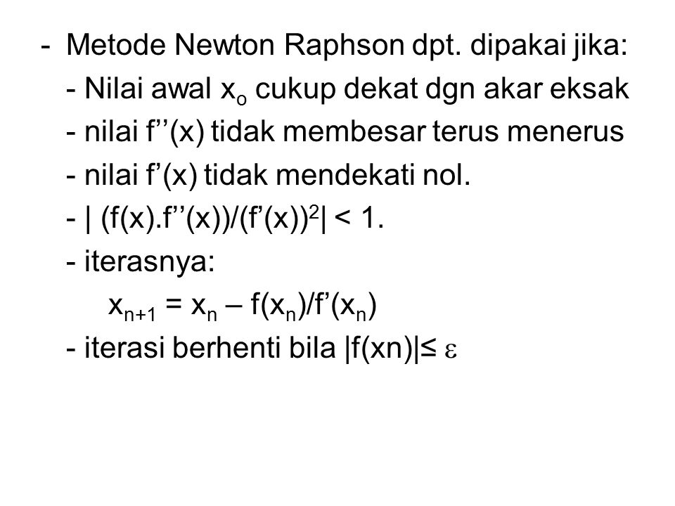 Metode Newton Raphson dpt. dipakai jika: